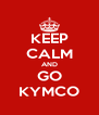 KEEP CALM AND GO KYMCO - Personalised Poster A4 size
