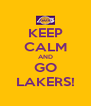 KEEP CALM AND GO LAKERS! - Personalised Poster A4 size