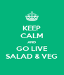 KEEP CALM AND GO LIVE SALAD & VEG - Personalised Poster A4 size