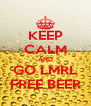 KEEP CALM AND GO LMRL FREE BEER - Personalised Poster A4 size