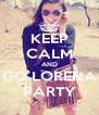 KEEP CALM AND GO LORENA PARTY - Personalised Poster A4 size