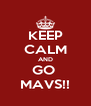 KEEP CALM AND GO  MAVS!! - Personalised Poster A4 size