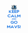 KEEP CALM AND GO MAVS! - Personalised Poster A4 size