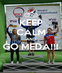 KEEP CALM AND GO MEDA!!!  - Personalised Poster A4 size