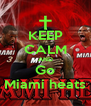 KEEP CALM AND Go Miami heats - Personalised Poster A4 size