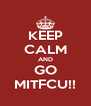 KEEP CALM AND GO MITFCU!! - Personalised Poster A4 size