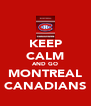 KEEP CALM AND GO MONTREAL CANADIANS - Personalised Poster A4 size