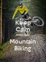 Keep Calm AND GO Mountain Biking - Personalised Poster A4 size
