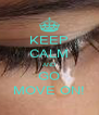 KEEP CALM AND GO MOVE ON! - Personalised Poster A4 size
