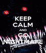 KEEP CALM AND GO NIGHTMARE - Personalised Poster A4 size