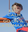 KEEP CALM AND GO ON A  CATERMARAN - Personalised Poster A4 size
