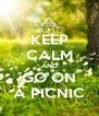 KEEP CALM AND GO ON A PICNIC - Personalised Poster A4 size