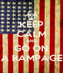 KEEP CALM AND GO ON A RAMPAGE - Personalised Poster A4 size