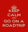 KEEP CALM AND GO ON A ROADTRIP - Personalised Poster A4 size