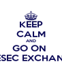 KEEP CALM AND GO ON  AIESEC EXCHANGE - Personalised Poster A4 size
