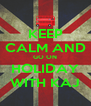 KEEP CALM AND GO ON HOLIDAY WITH KAJ - Personalised Poster A4 size