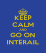 KEEP CALM AND GO ON INTERAIL - Personalised Poster A4 size