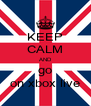 KEEP CALM AND  go  on xbox live - Personalised Poster A4 size