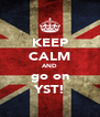 KEEP CALM AND go on YST! - Personalised Poster A4 size