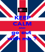KEEP CALM AND go out  with me ? - Personalised Poster A4 size