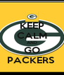 KEEP CALM AND GO PACKERS  - Personalised Poster A4 size