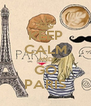 KEEP CALM AND GO PARIS - Personalised Poster A4 size