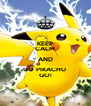 KEEP CALM AND GO PIKACHU  GO! - Personalised Poster A4 size