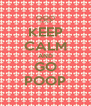 KEEP CALM AND GO POOP - Personalised Poster A4 size
