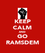 KEEP CALM AND GO RAMSDEM - Personalised Poster A4 size