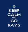 KEEP CALM AND GO RAYS - Personalised Poster A4 size