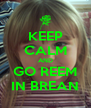 KEEP CALM AND GO REEM IN BREAN - Personalised Poster A4 size
