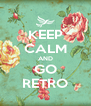 KEEP CALM AND GO RETRO - Personalised Poster A4 size