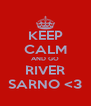 KEEP CALM AND GO RIVER SARNO <3 - Personalised Poster A4 size