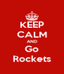 KEEP CALM AND Go Rockets - Personalised Poster A4 size