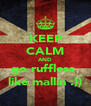 KEEP CALM AND go ruffless  like mallin :)) - Personalised Poster A4 size
