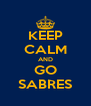 KEEP CALM AND GO SABRES - Personalised Poster A4 size