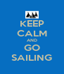 KEEP CALM AND GO SAILING - Personalised Poster A4 size