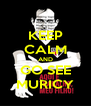 KEEP CALM AND GO SEE MURICY - Personalised Poster A4 size