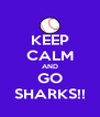 KEEP CALM AND GO SHARKS!! - Personalised Poster A4 size