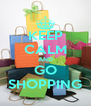 KEEP CALM AND GO SHOPPING - Personalised Poster A4 size