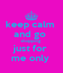 keep calm  and go  shopping  just for  me only  - Personalised Poster A4 size