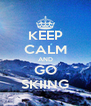 KEEP CALM AND GO SKIING - Personalised Poster A4 size