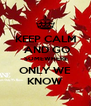 KEEP CALM  AND GO  SOMEWHERE ONLY WE KNOW - Personalised Poster A4 size