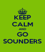 KEEP CALM AND GO SOUNDERS - Personalised Poster A4 size