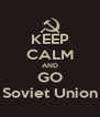 KEEP CALM AND GO Soviet Union - Personalised Poster A4 size