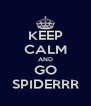 KEEP CALM AND GO SPIDERRR - Personalised Poster A4 size
