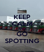 KEEP CALM AND GO SPOTTING - Personalised Poster A4 size