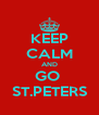 KEEP CALM AND GO  ST.PETERS - Personalised Poster A4 size