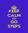KEEP CALM AND GO STEPS - Personalised Poster A4 size