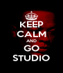 KEEP CALM AND GO STUDIO - Personalised Poster A4 size